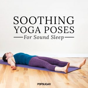 Soothing Yoga Poses for Sound Sleep